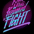 Ready, Willing, Prepared to Fight - 80's EDITION by James Camilleri