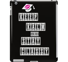 Keep Calm And Stay Class iPad Case/Skin