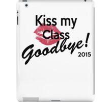 Kiss My Class Goodby! iPad Case/Skin