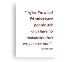Death and monuments... (Amazing Sayings) Canvas Print