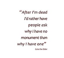 Death and monuments... (Amazing Sayings) Photographic Print