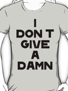 I DON'T GIVE A DAMN T-Shirt