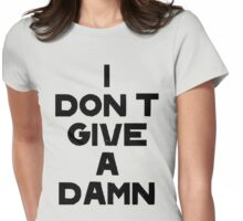 I DON'T GIVE A DAMN Womens Fitted T-Shirt