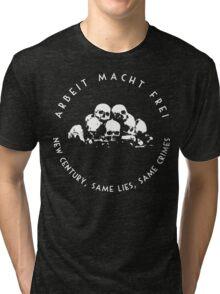Arbeit Macht Frei - New Century, Same Lies, Same Crimes Tri-blend T-Shirt