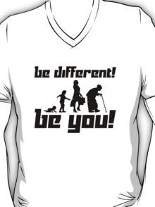 Be different! Be You! T-Shirt