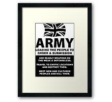 ARMY Recruitment - Kill & Destroy the Weak & Defenseless Framed Print