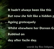 Her own disgust and envy was destroying her by Rex Inkpen
