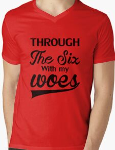 RUNNING THROUGH THE SIX WITH MY WOES Mens V-Neck T-Shirt