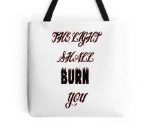 The light shall BURN you! Tote Bag