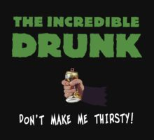 The Incredible Drunk (dark shirts) by diculousdesigns