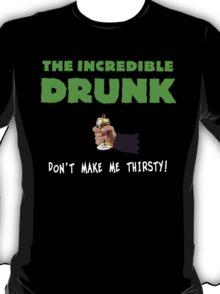 The Incredible Drunk (dark shirts) T-Shirt