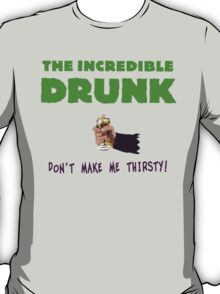 The Incredible Drunk (light shirts) T-Shirt