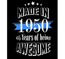 Made in 1950 65 years of being awesome Photographic Print