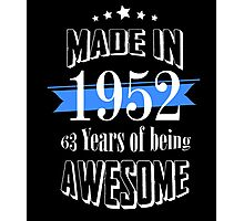 Made in 1952 63 years of being awesome Photographic Print