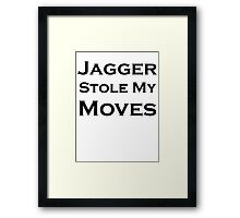 Jagger Stole My Moves Framed Print