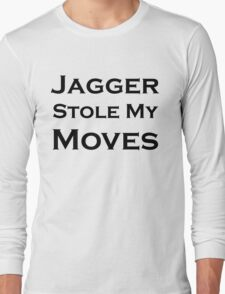 Jagger Stole My Moves Long Sleeve T-Shirt
