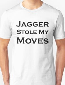 Jagger Stole My Moves T-Shirt