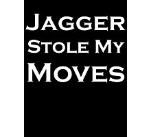 Jagger Stole My Moves Photographic Print