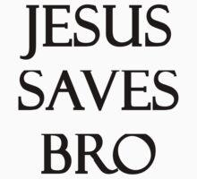 Jesus Saves Bro by evahhamilton