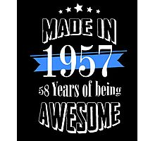 Made in 1957 58 years of being awesome Photographic Print