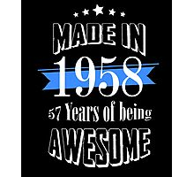 Made in 1958 57 years of being awesome Photographic Print