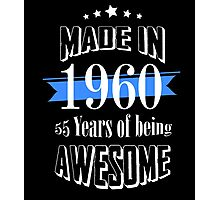 Made in 1960 55 years of being awesome Photographic Print