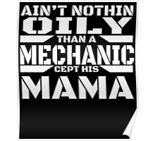 AIN'T NOTHIN ONLY THAN A MECHANIC CEPT HIS MAMA Poster