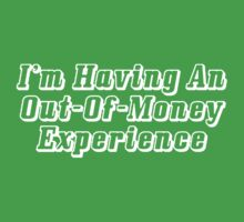 Having an Out-Of-Money Experience by yosef99