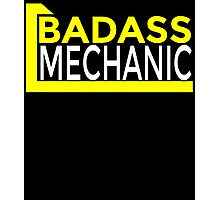 BADASS MECHANIC Photographic Print