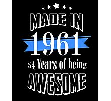Made in 1961 54 years of being awesome Photographic Print