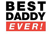 best daddy ever Photographic Print