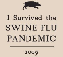 I Survived the Swine Flu Pandemic 2009 by Tom Bryan