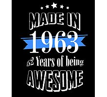 Made in 1963 52 years of being awesome Photographic Print