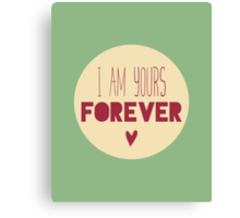 Yours Forever Canvas Print
