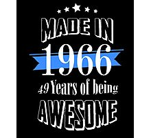 Made in 1966 49 years of being awesome Photographic Print