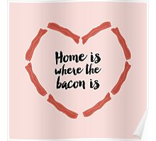 Home is where the bacon is Poster