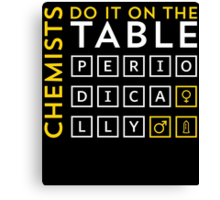 chemists do it on the table Canvas Print
