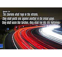 Nahum 2:4  Raging Chariots in the Broad Ways Photographic Print