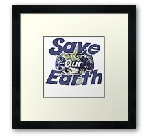 Save our earth for earth day Framed Print