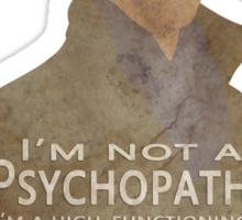 I'm not a psychopath Sticker
