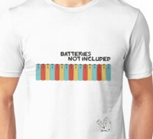 [ batteries not included ] Unisex T-Shirt