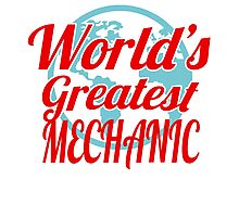 WORLD'S GREATEST MECHANIC Photographic Print