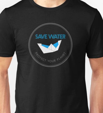 Save Water Protect Your Planet Unisex T-Shirt