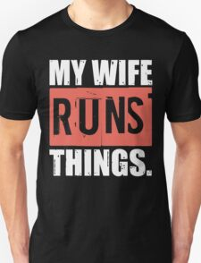 My Wife Runs Things T-shirt T-Shirt