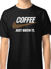 Just Brew It Classic T-Shirt