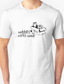 Hobbes, We're Home Unisex T-Shirt