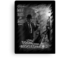 The Toon Who Kissed Me (B&W) Canvas Print