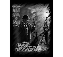 The Toon Who Kissed Me (B&W) Photographic Print