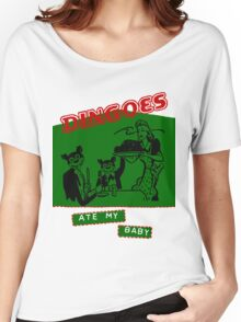 Dingoes Ate My Baby Women's Relaxed Fit T-Shirt