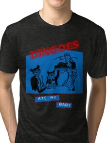 Dingoes Ate My Baby Tri-blend T-Shirt